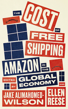 The Cost Of Free Shipping: Amazon In The GlobalEconomy