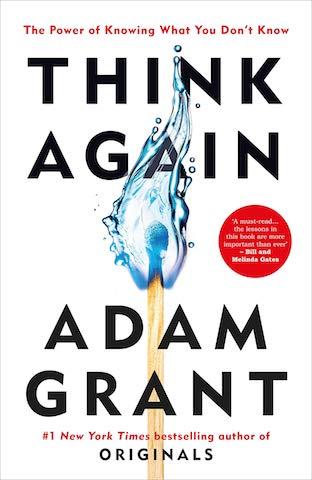 Adam Grant: ThinkAgain